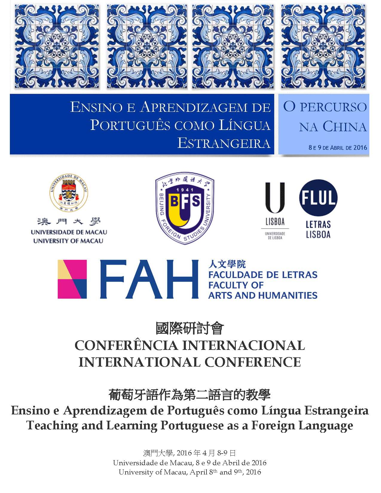 The International Conference on Teaching and Learning Portuguese as a Second Language will be held at UM on 8 April and 9 April